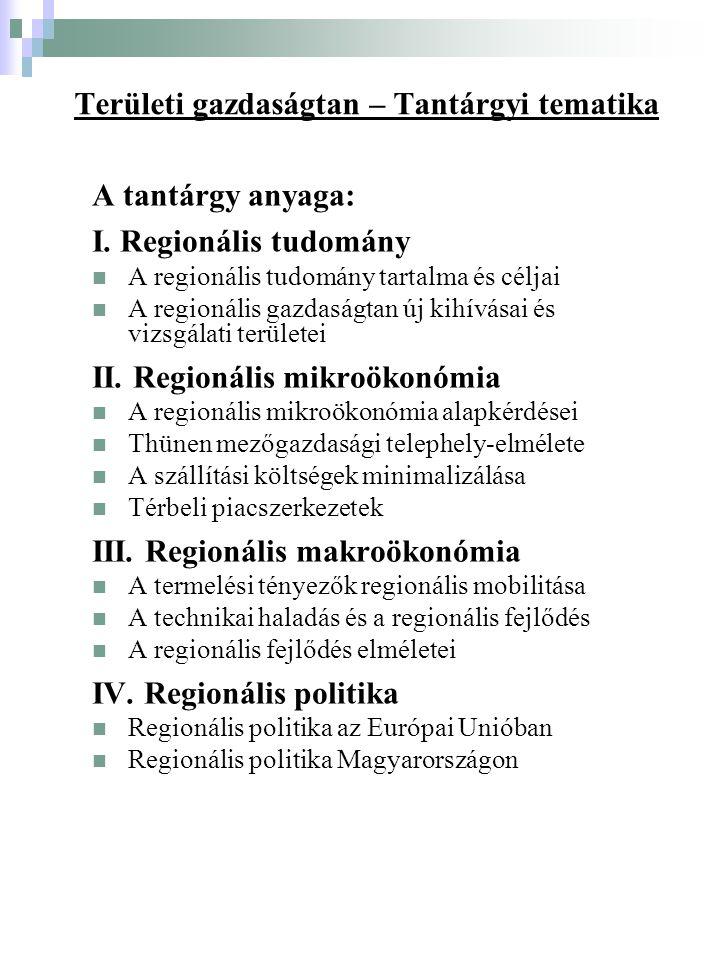 Területi gazdaságtan – Tantárgyi tematika A tantárgy anyaga: I.