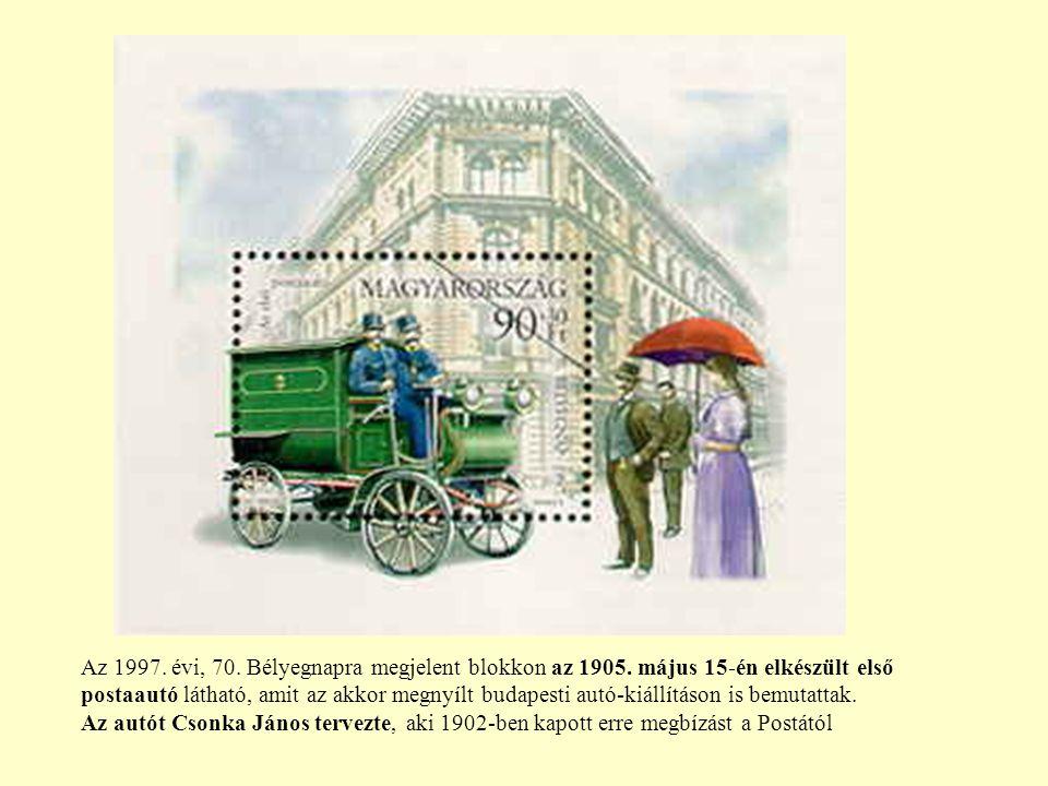 Az 1997. évi, 70. Bélyegnapra megjelent blokkon az 1905. május 15-én elkészült első postaautó látható, amit az akkor megnyílt budapesti autó-kiállítás