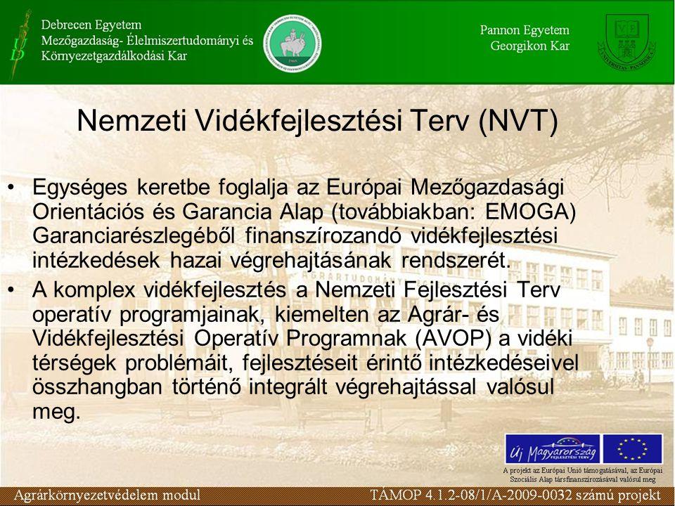 Nemzeti Vidékfejlesztési Terv (NVT) Egységes keretbe foglalja az Európai Mezőgazdasági Orientációs és Garancia Alap (továbbiakban: EMOGA) Garanciarész