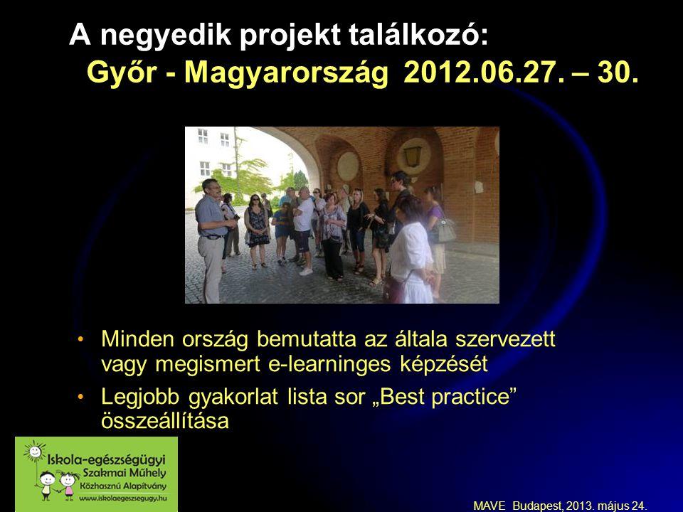 MAVE Budapest, 2013. május 24. A negyedik projekt találkozó: Győr - Magyarország 2012.06.27.