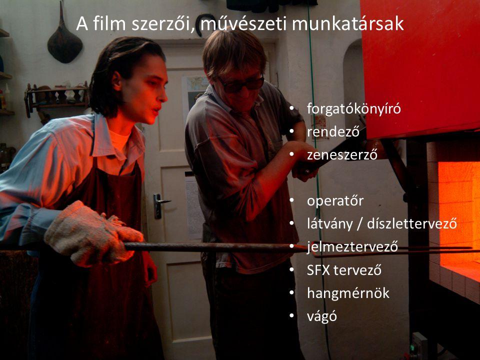 A film szerzői, művészeti munkatársak forgatókönyíró rendező zeneszerző operatőr látvány / díszlettervező jelmeztervező SFX tervező hangmérnök vágó