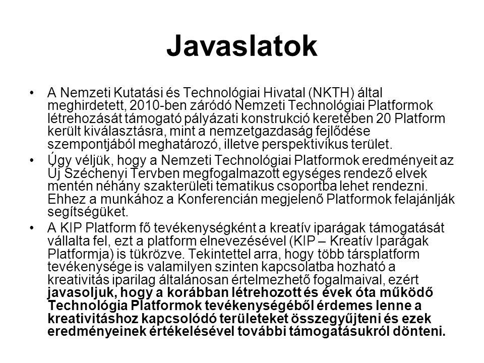 Javaslatok A Nemzeti Kutatási és Technológiai Hivatal (NKTH) által meghirdetett, 2010-ben záródó Nemzeti Technológiai Platformok létrehozását támogató