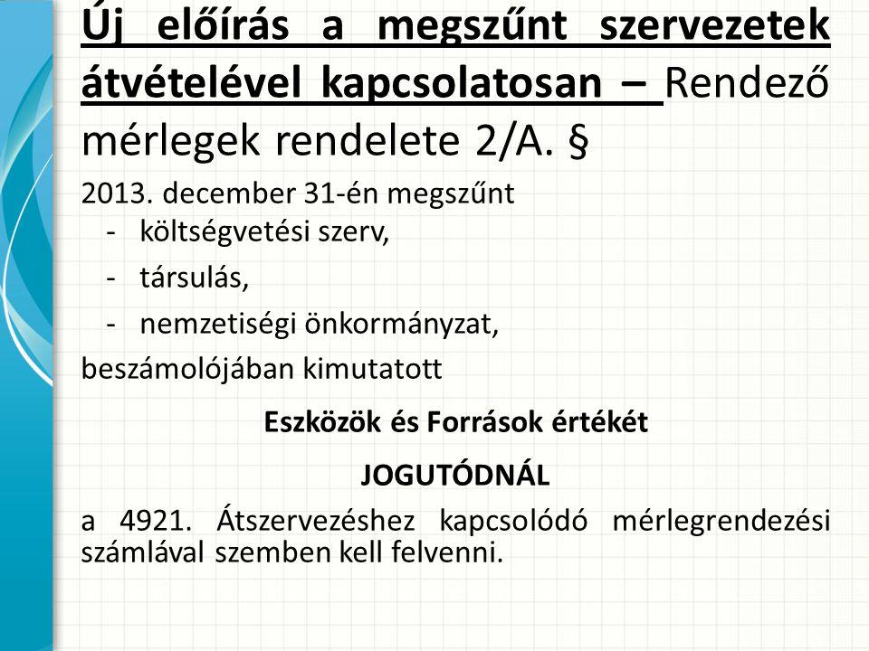 Új előírás a megszűnt szervezetek átvételével kapcsolatosan – Rendező mérlegek rendelete 2/A.
