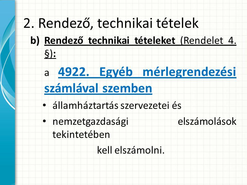2.Rendező, technikai tételek b)Rendező technikai tételeket (Rendelet 4.