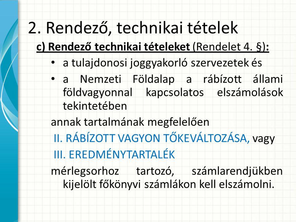 2.Rendező, technikai tételek c) Rendező technikai tételeket (Rendelet 4.