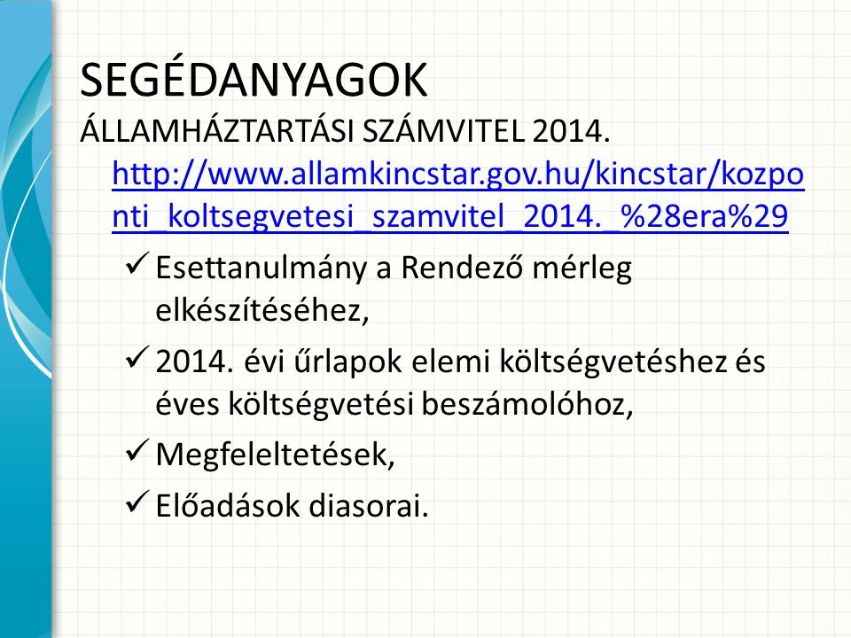 SEGÉDANYAGOK ÁLLAMHÁZTARTÁSI SZÁMVITEL 2014.