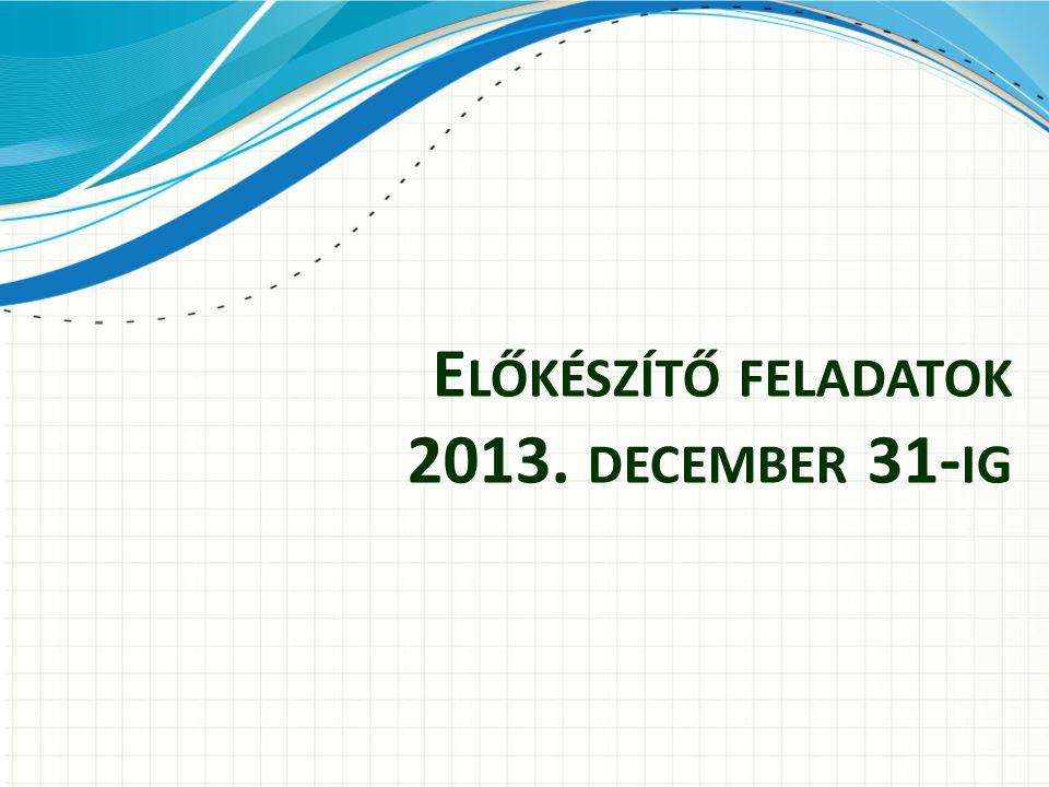 E LŐKÉSZÍTŐ FELADATOK 2013. DECEMBER 31- IG