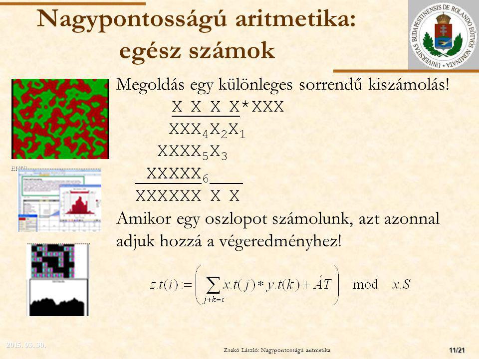 ELTE Nagypontosságú aritmetika: egész számok Megoldás egy különleges sorrendű kiszámolás.