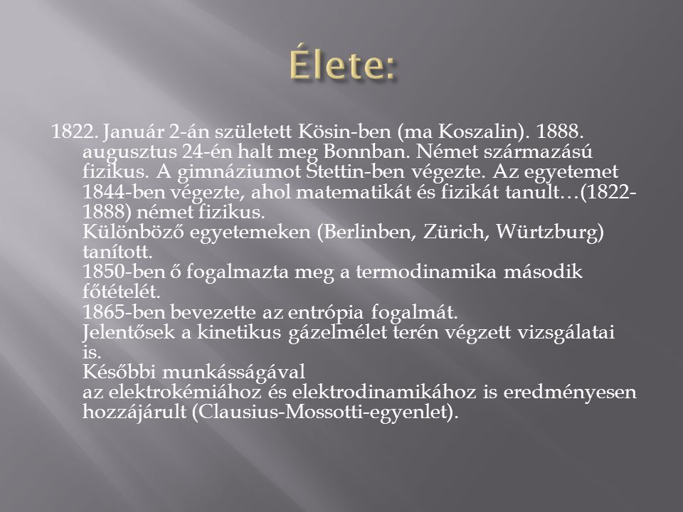 1822. Január 2-án született Kösin-ben (ma Koszalin). 1888. augusztus 24-én halt meg Bonnban. Német származású fizikus. A gimnáziumot Stettin-ben végez