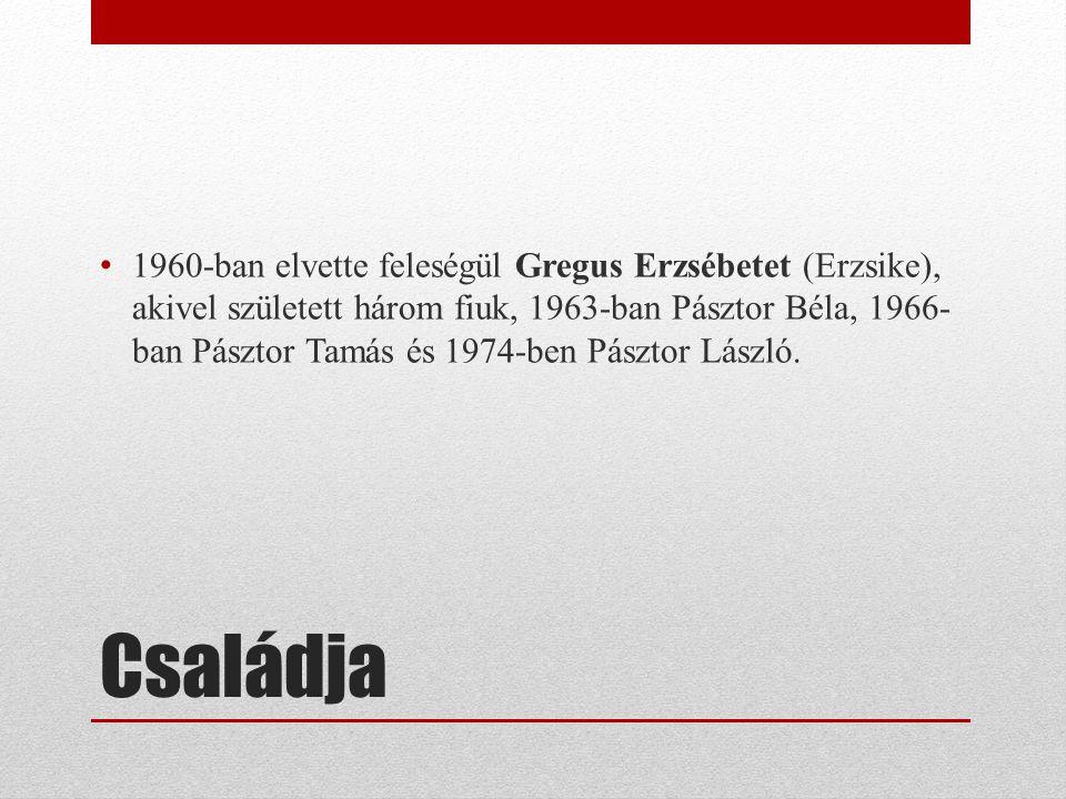 Családja 1960-ban elvette feleségül Gregus Erzsébetet (Erzsike), akivel született három fiuk, 1963-ban Pásztor Béla, 1966- ban Pásztor Tamás és 1974-b