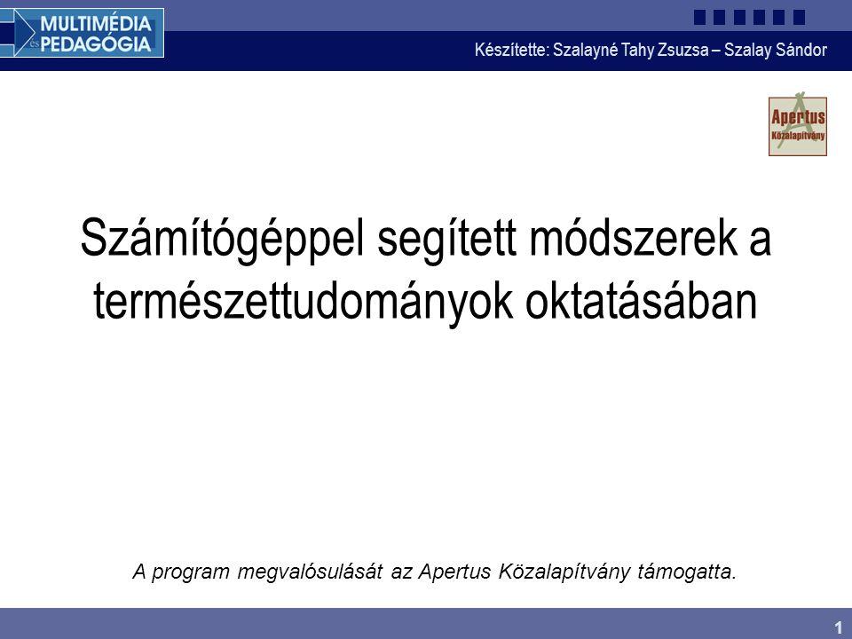 Készítette: Szalayné Tahy Zsuzsa – Szalay Sándor 1 A program megvalósulását az Apertus Közalapítvány támogatta.
