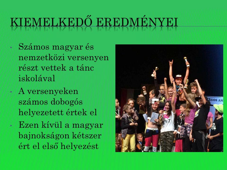 Számos magyar és nemzetközi versenyen részt vettek a tánc iskolával A versenyeken számos dobogós helyezetett értek el Ezen kívül a magyar bajnokságon kétszer ért el első helyezést