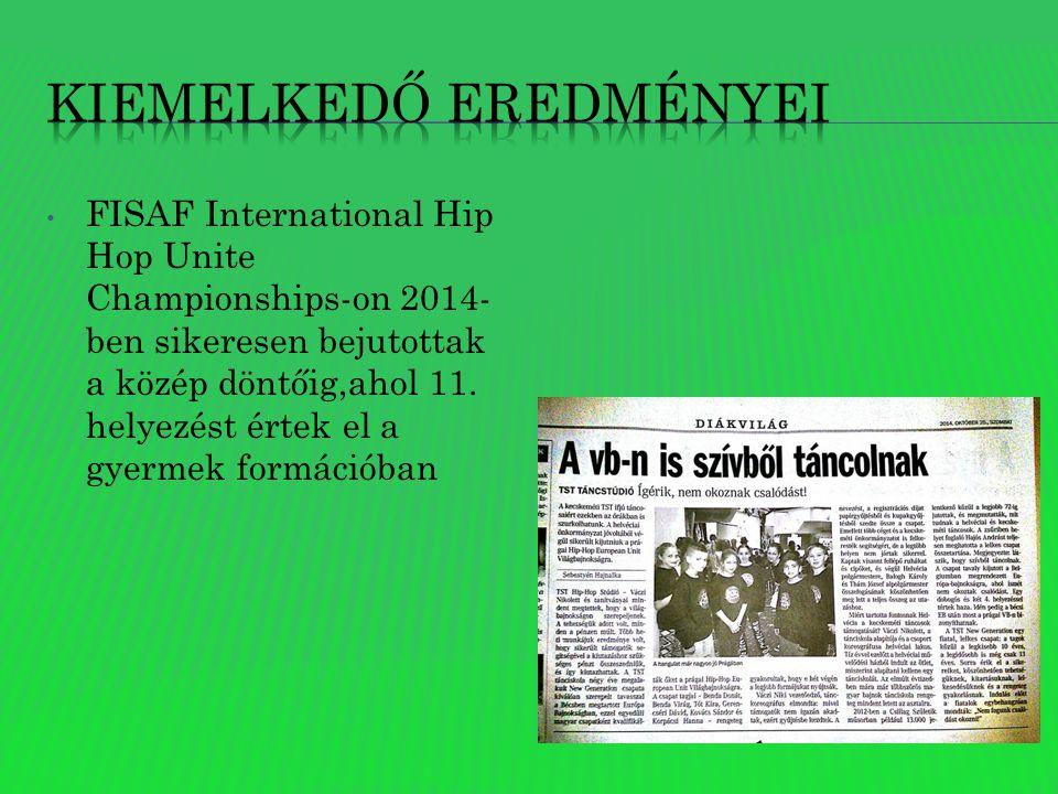 FISAF International Hip Hop Unite Championships-on 2014- ben sikeresen bejutottak a közép döntőig,ahol 11.