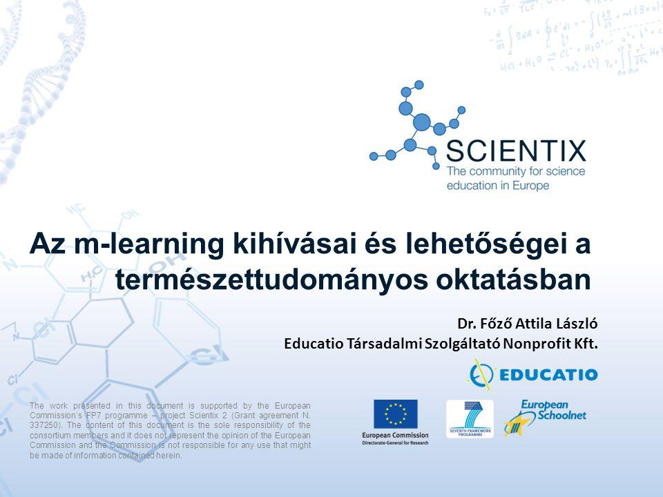 Az m-learning kihívásai és lehetőségei a természettudományos oktatásban Dr.
