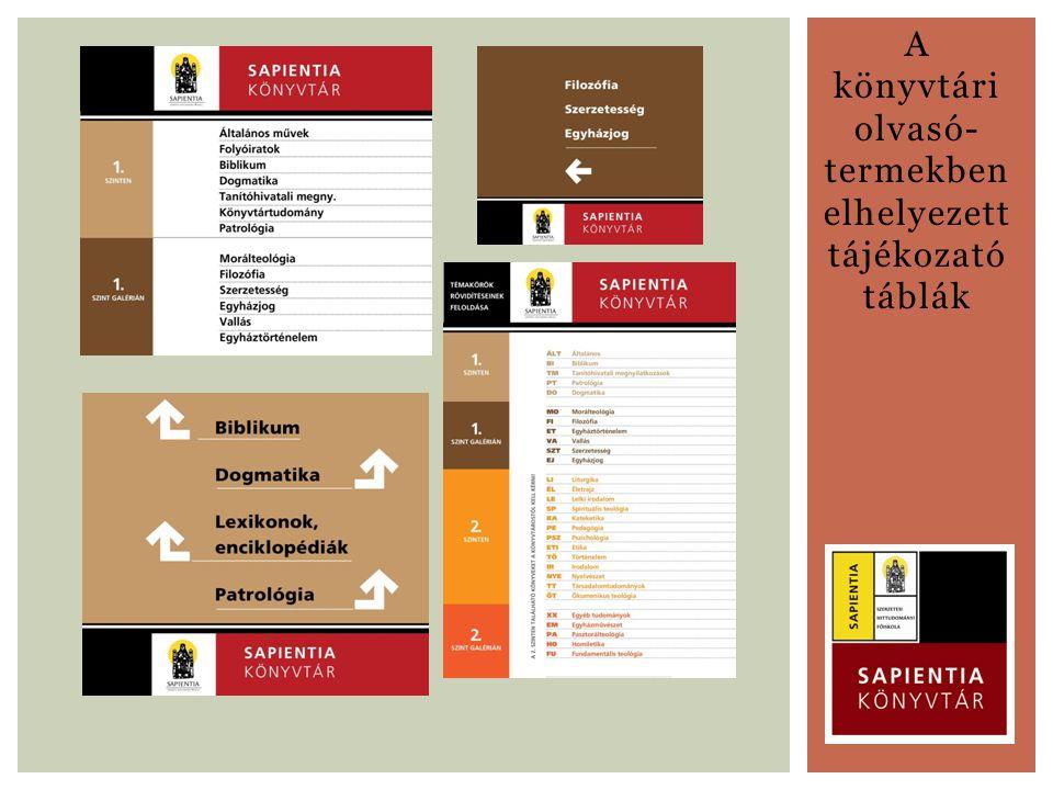 A könyvtári olvasó- termekben elhelyezett tájékozató táblák
