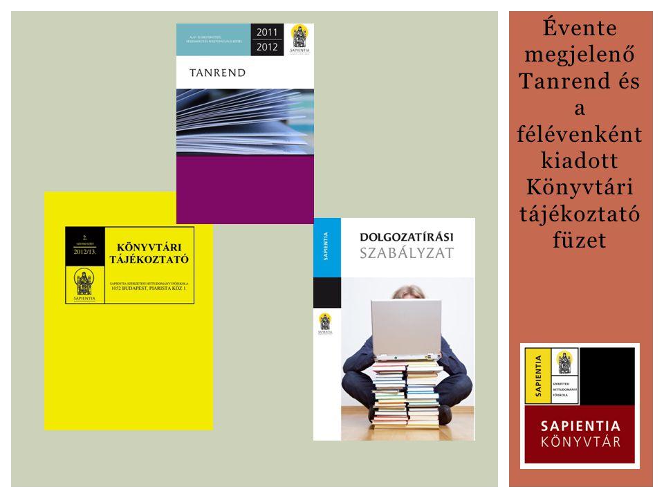 Évente megjelenő Tanrend és a félévenként kiadott Könyvtári tájékoztató füzet