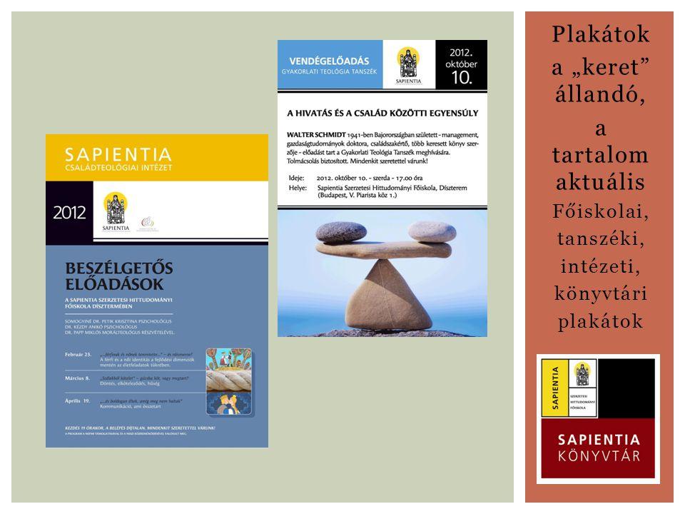 """Plakátok a """"keret"""" állandó, a tartalom aktuális Főiskolai, tanszéki, intézeti, könyvtári plakátok"""