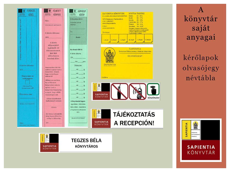 A könyvtár saját anyagai kérőlapok olvasójegy névtábla