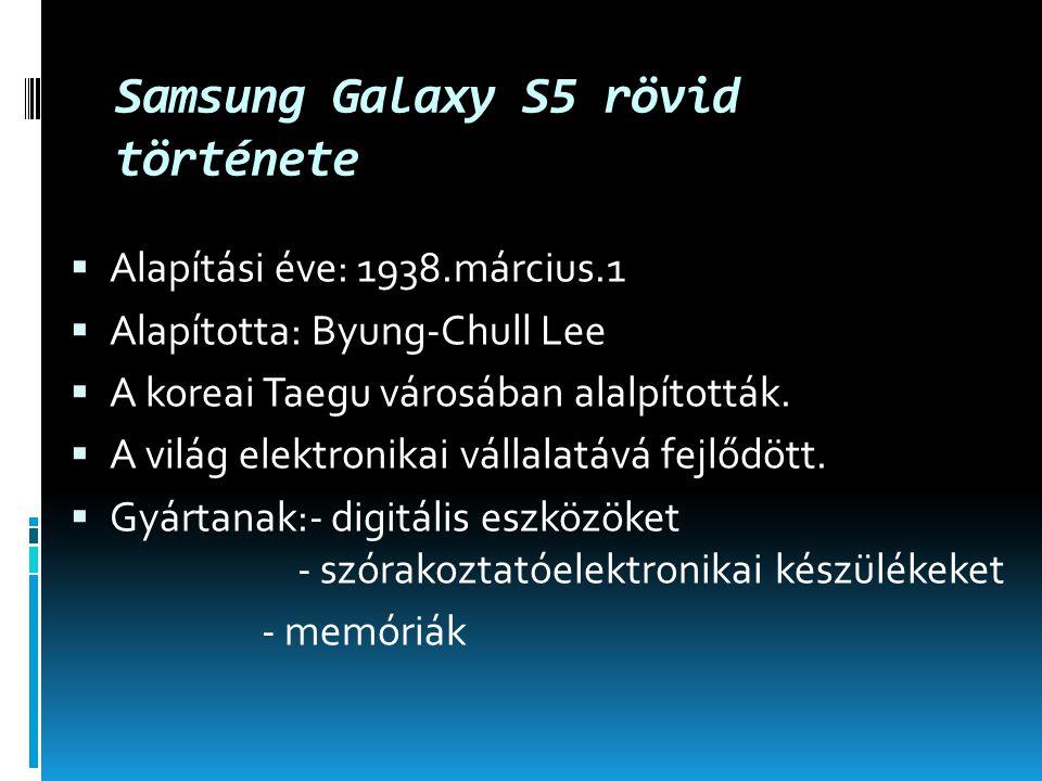 http://pcworld.hu/mobil/samsung-galaxy-s5-teszt-szebb-erosebb- szerethetobb.html http://mobilarena.hu/teszt/samsung_galaxy_s5_okosabb_vagy_mint_egy_ otodik_s/bevezeto.html http://hu.wikipedia.org/wiki/Samsung_telefonok_list%C3%A1ja https://www.google.hu/search?q=samsung&biw=1366&bih=639&source=ln ms&tbm=isch&sa=X&ei=Ul6pVLPjDcKqU7OSgpAL&ved=0CAYQ_AUoAQ