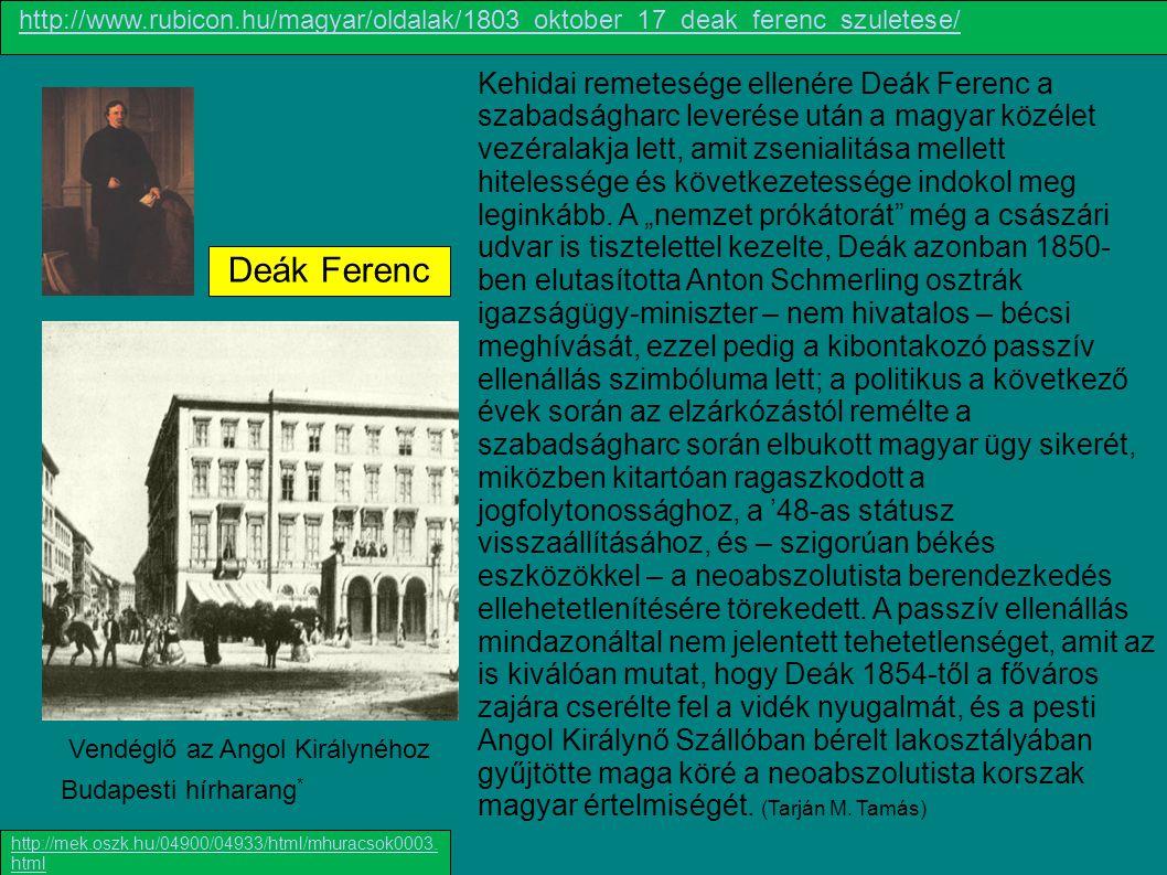 Kehidai remetesége ellenére Deák Ferenc a szabadságharc leverése után a magyar közélet vezéralakja lett, amit zsenialitása mellett hitelessége és köve