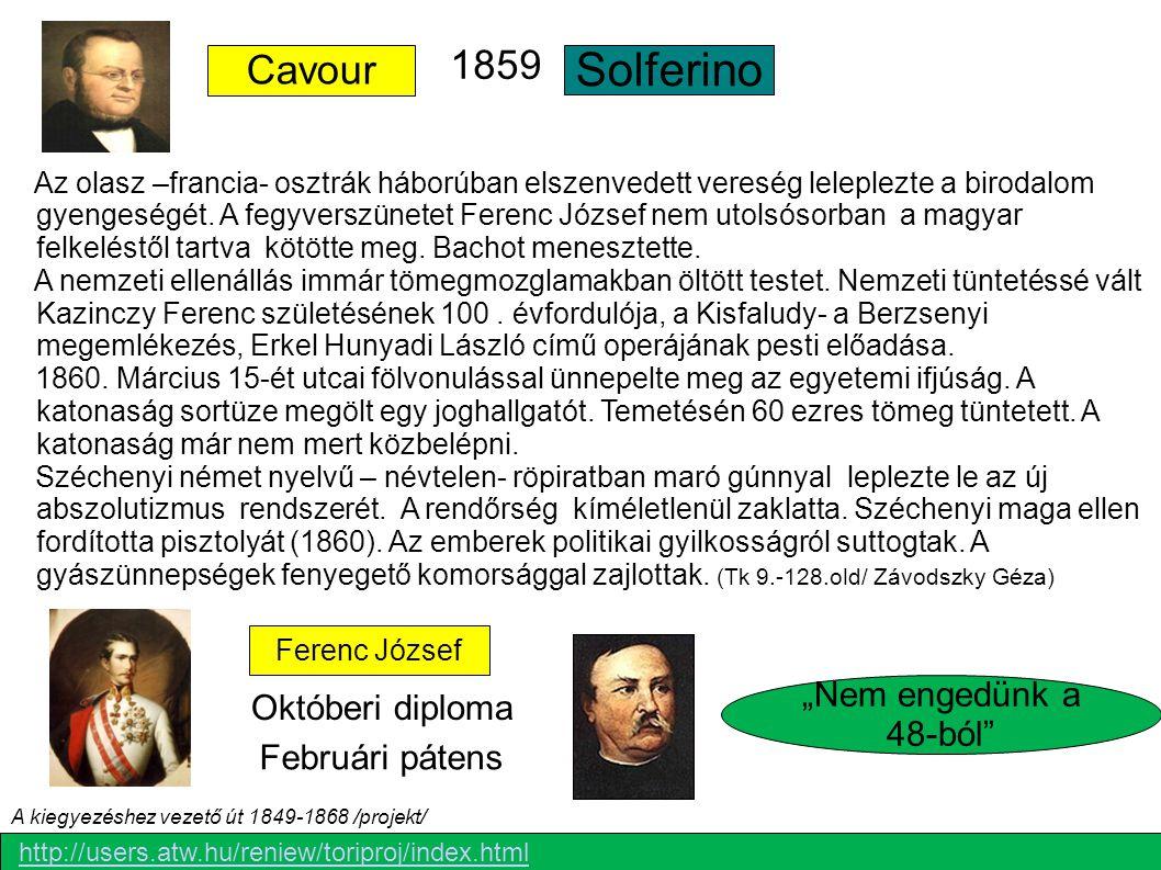 """Ferenc József """"Nem engedünk a 48-ból"""" Cavour Solferino Februári pátens Októberi diploma 1859 Az olasz –francia- osztrák háborúban elszenvedett vereség"""