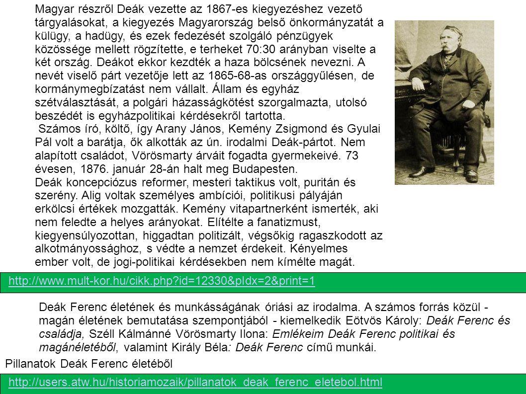 http://users.atw.hu/historiamozaik/pillanatok_deak_ferenc_eletebol.html Pillanatok Deák Ferenc életéből Deák Ferenc életének és munkásságának óriási a