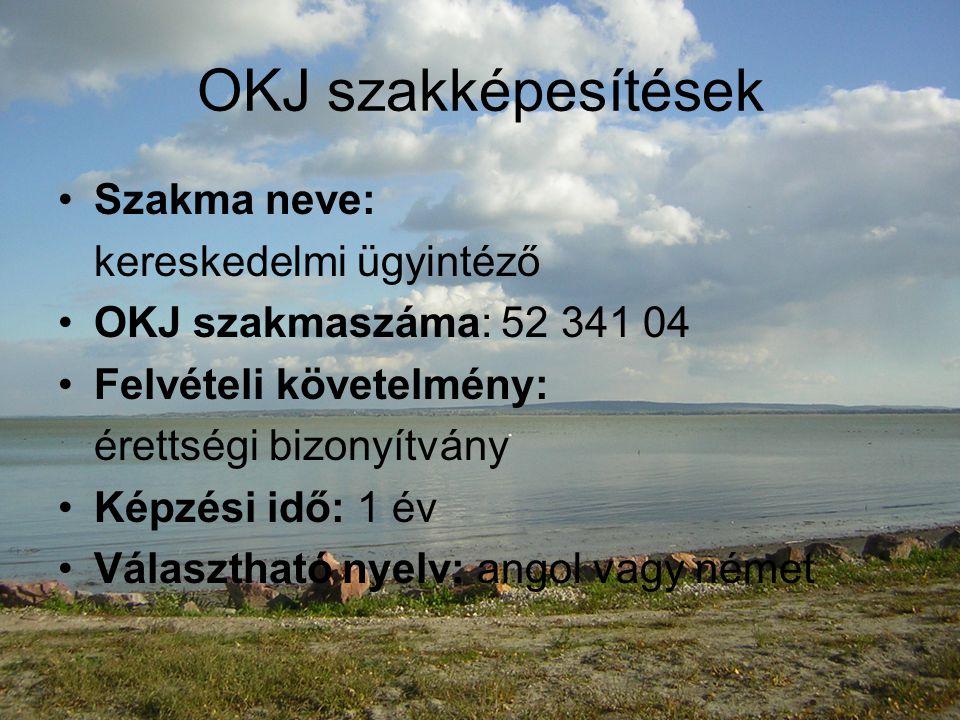 OKJ szakképesítések Szakma neve: vállalkozási ügyintéző OKJ szakmaszáma: 52 343 05 Felvételi követelmény: érettségi bizonyítvány Képzési idő: 1 év Választható nyelv: angol vagy német
