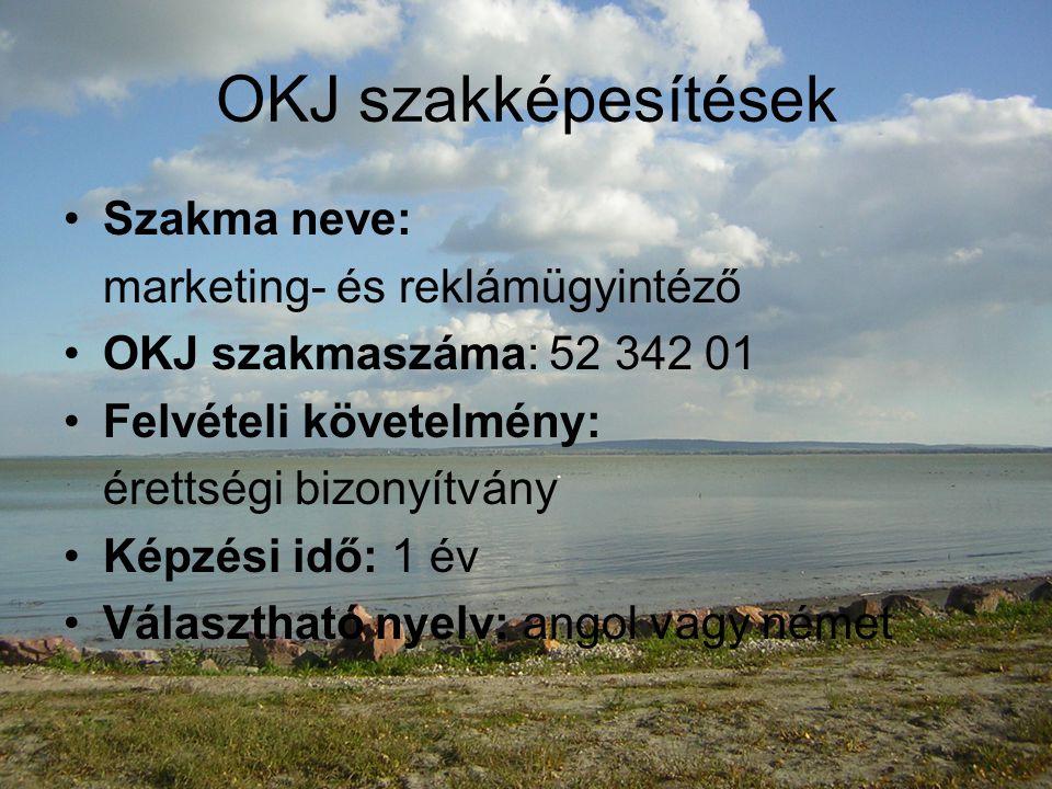OKJ szakképesítések Szakma neve: kereskedelmi ügyintéző OKJ szakmaszáma: 52 341 04 Felvételi követelmény: érettségi bizonyítvány Képzési idő: 1 év Választható nyelv: angol vagy német