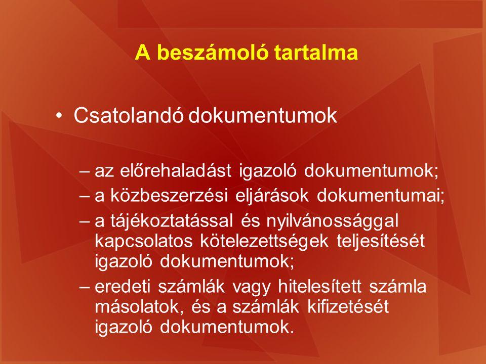 A beszámoló tartalma Csatolandó dokumentumok –az előrehaladást igazoló dokumentumok; –a közbeszerzési eljárások dokumentumai; –a tájékoztatással és ny