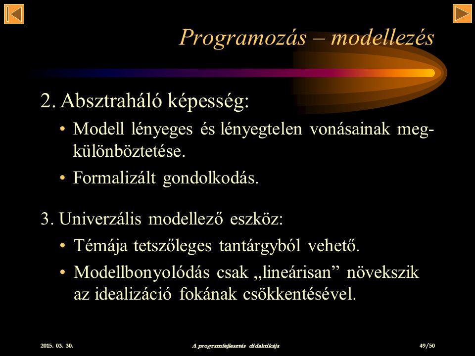 2015.03. 30. A programfejlesztés didaktikája 49/50 Programozás – modellezés 3.