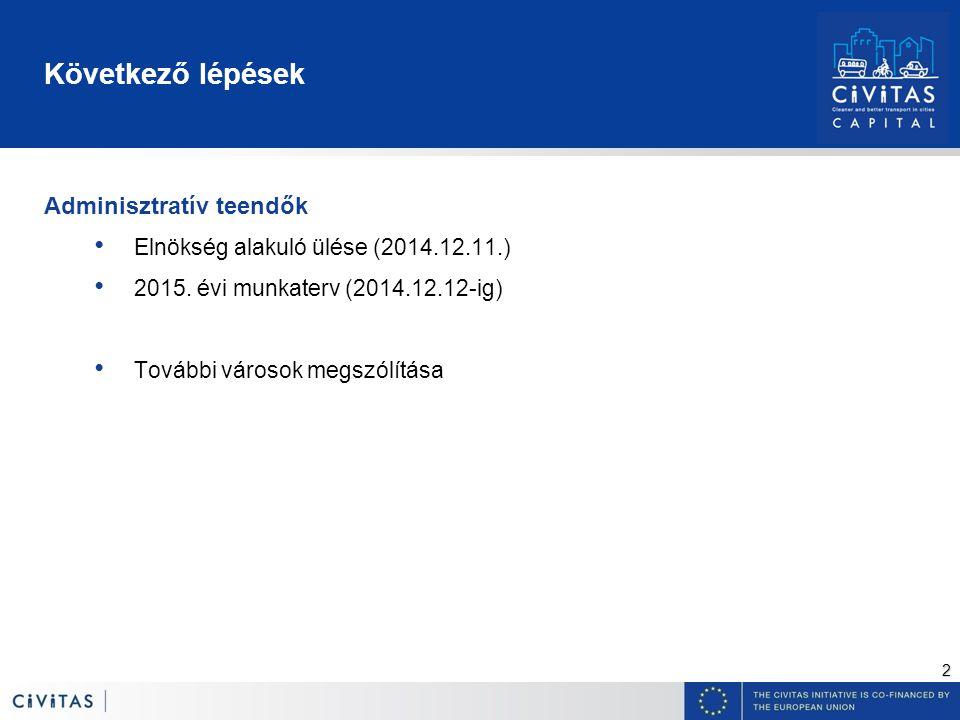 2 Következő lépések Adminisztratív teendők Elnökség alakuló ülése (2014.12.11.) 2015.