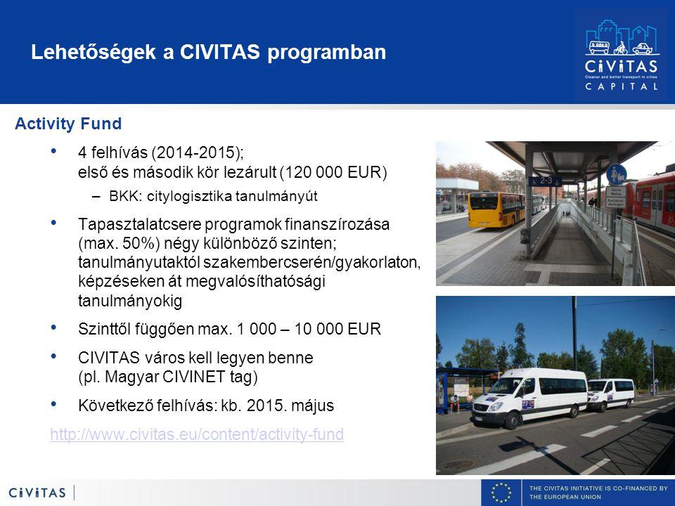 7 Lehetőségek a CIVITAS programban Activity Fund 4 felhívás (2014-2015); első és második kör lezárult (120 000 EUR) –BKK: citylogisztika tanulmányút Tapasztalatcsere programok finanszírozása (max.
