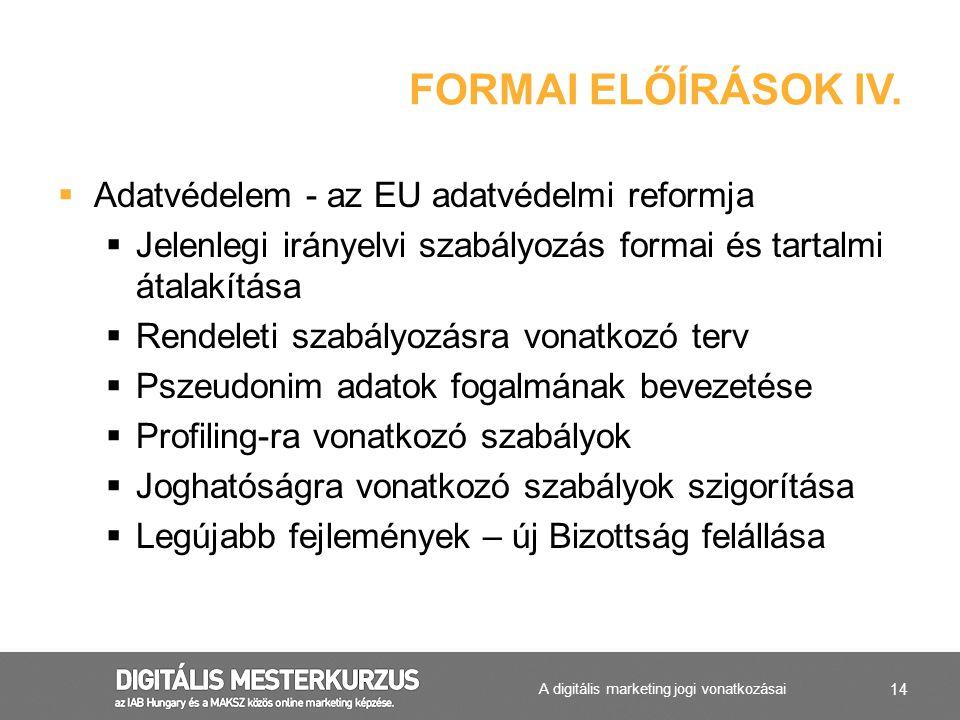 14  Adatvédelem - az EU adatvédelmi reformja  Jelenlegi irányelvi szabályozás formai és tartalmi átalakítása  Rendeleti szabályozásra vonatkozó terv  Pszeudonim adatok fogalmának bevezetése  Profiling-ra vonatkozó szabályok  Joghatóságra vonatkozó szabályok szigorítása  Legújabb fejlemények – új Bizottság felállása FORMAI ELŐÍRÁSOK IV.