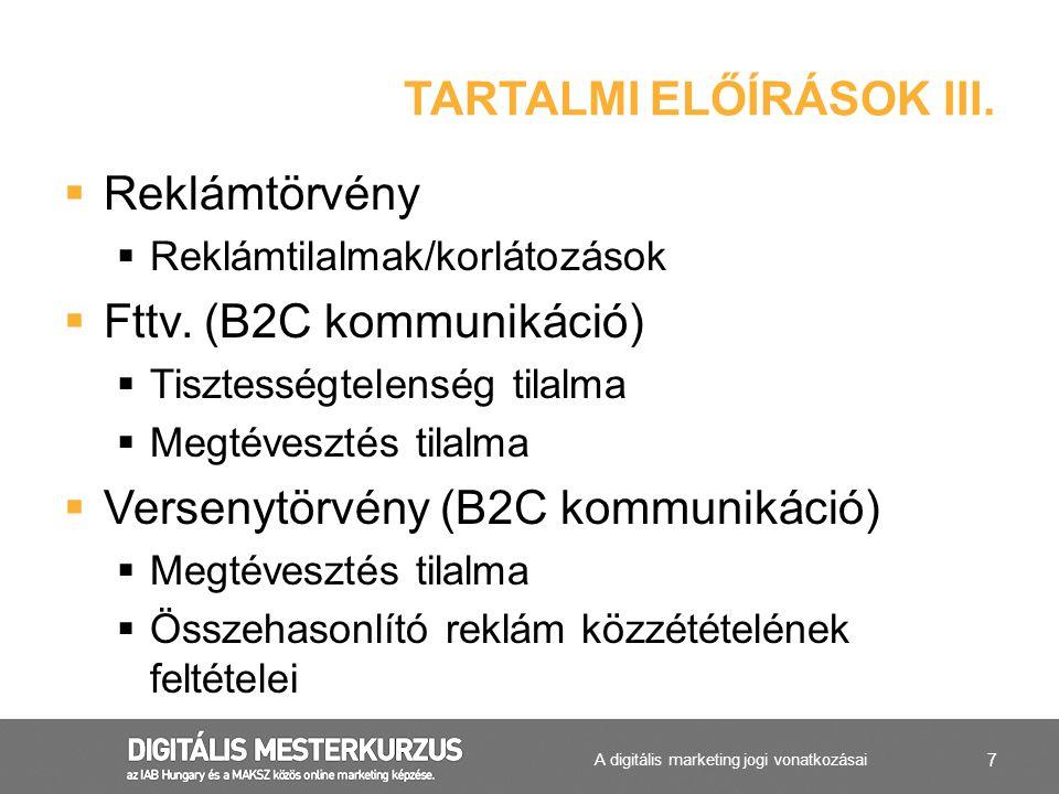 7  Reklámtörvény  Reklámtilalmak/korlátozások  Fttv.