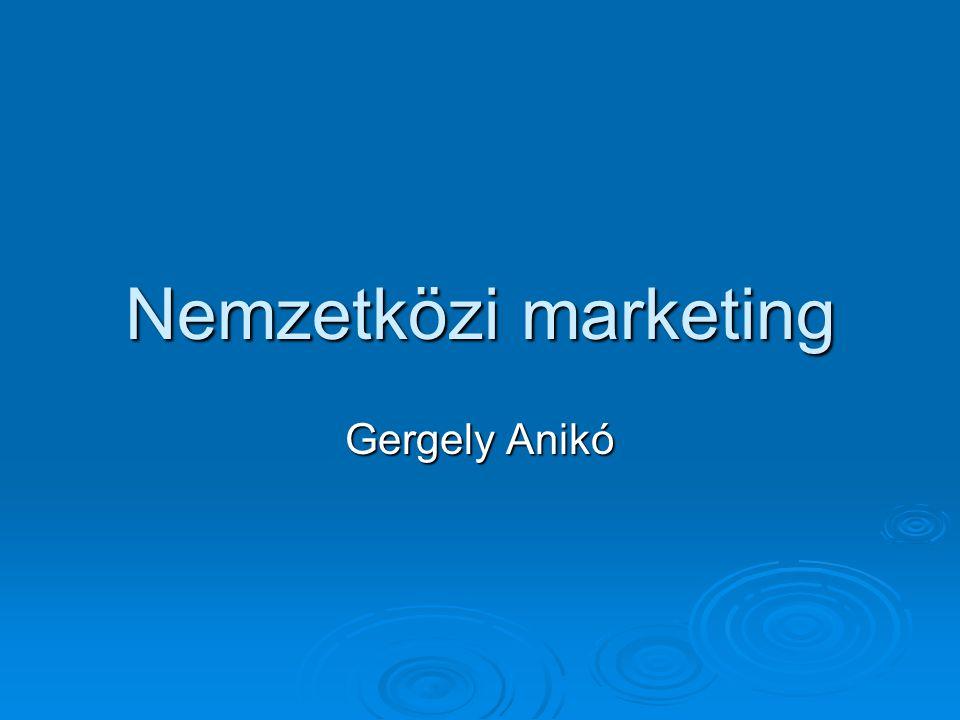 Nemzetközi marketing Gergely Anikó