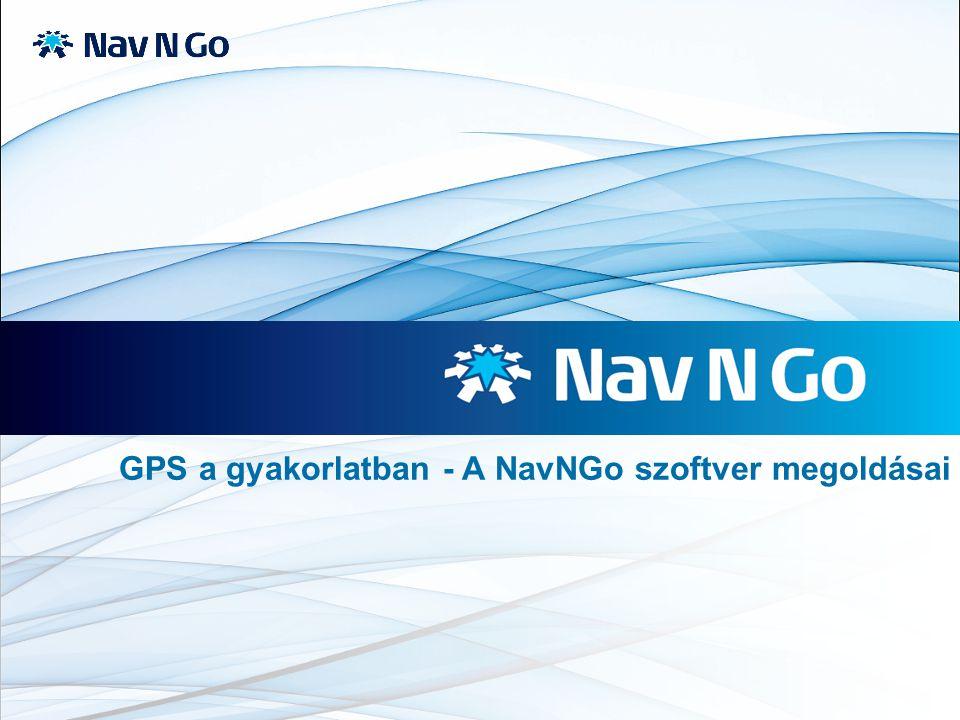 GPS a gyakorlatban - A NavNGo szoftver megoldásai