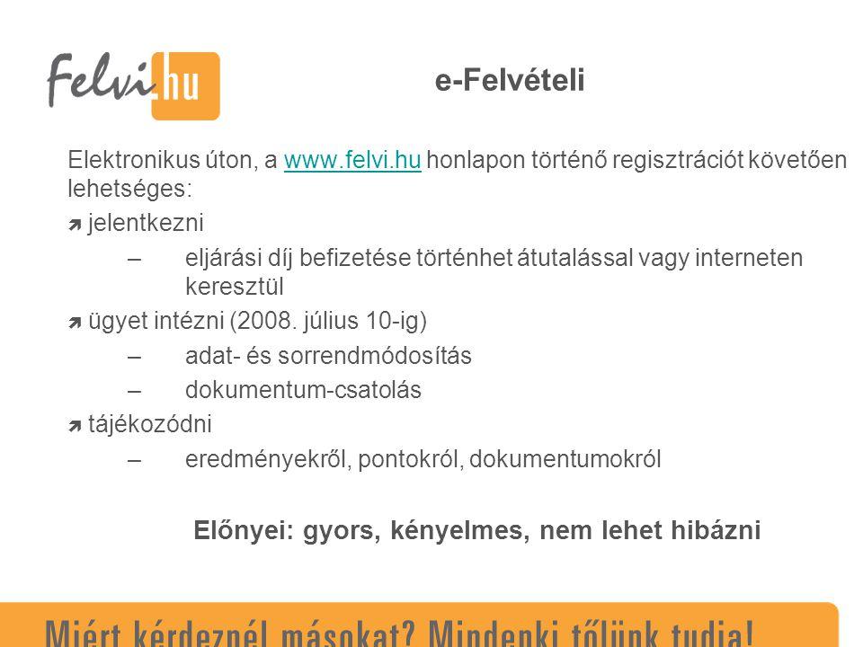 Felvételi eljárás 2008 - menetrend Szeptemberben induló képzések A Felsőoktatási felvételi tájékoztató – 2008.