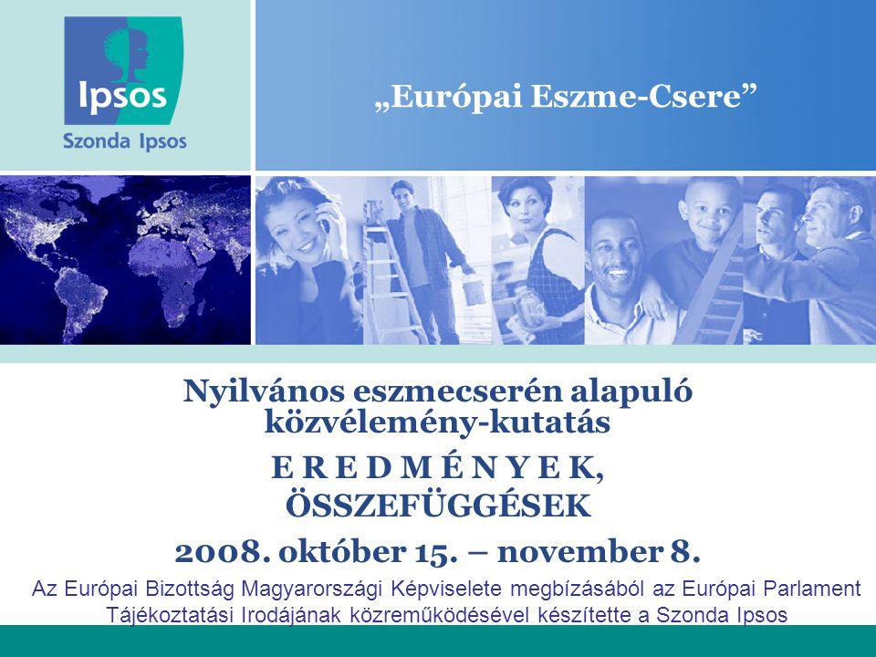 """""""Európai Eszme-Csere Nyilvános eszmecserén alapuló közvélemény-kutatás E R E D M É N Y E K, ÖSSZEFÜGGÉSEK 2008."""