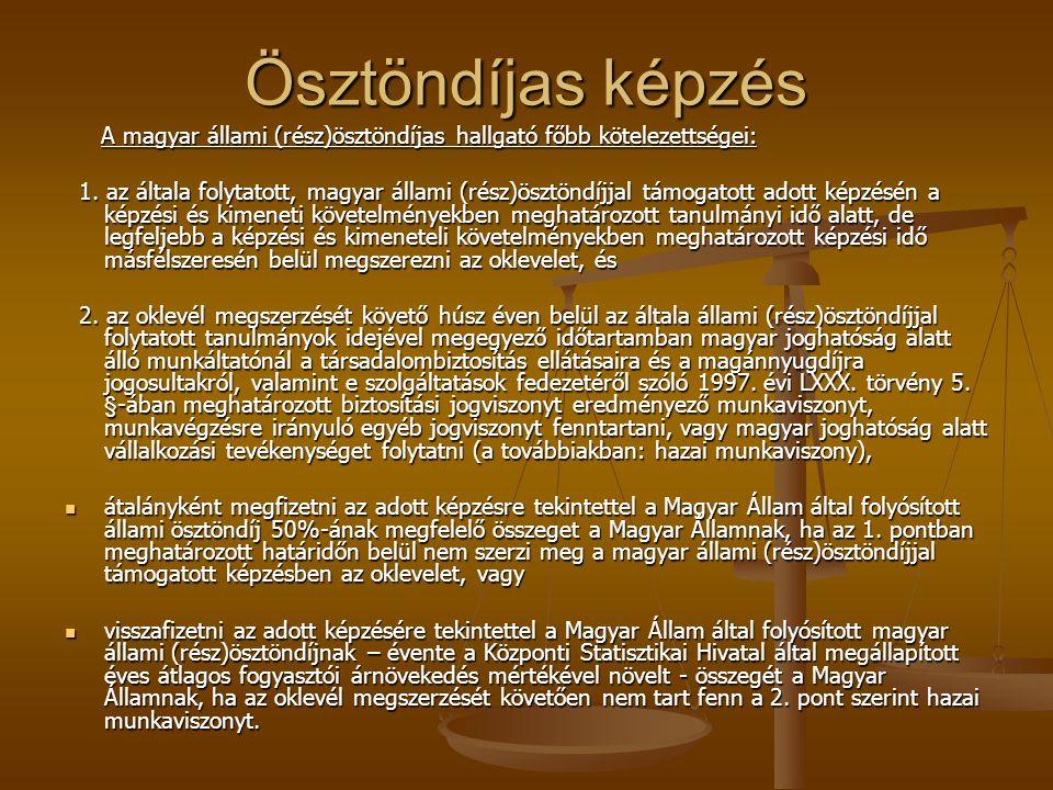 Ösztöndíjas képzés A magyar állami (rész)ösztöndíjas hallgató főbb kötelezettségei: A magyar állami (rész)ösztöndíjas hallgató főbb kötelezettségei: 1.