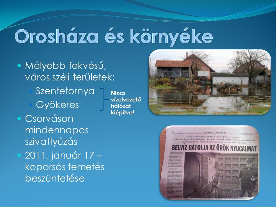 Mélyebb fekvésű, város széli területek: Szentetornya Gyökeres Csorváson mindennapos szivattyúzás 2011.