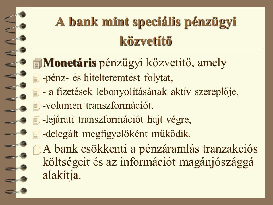 A bank mint speciális pénzügyi közvetítő 4 Monetáris 4 Monetáris pénzügyi közvetítő, amely 4 -pénz- és hitelteremtést folytat, 4 - a fizetések lebonyo