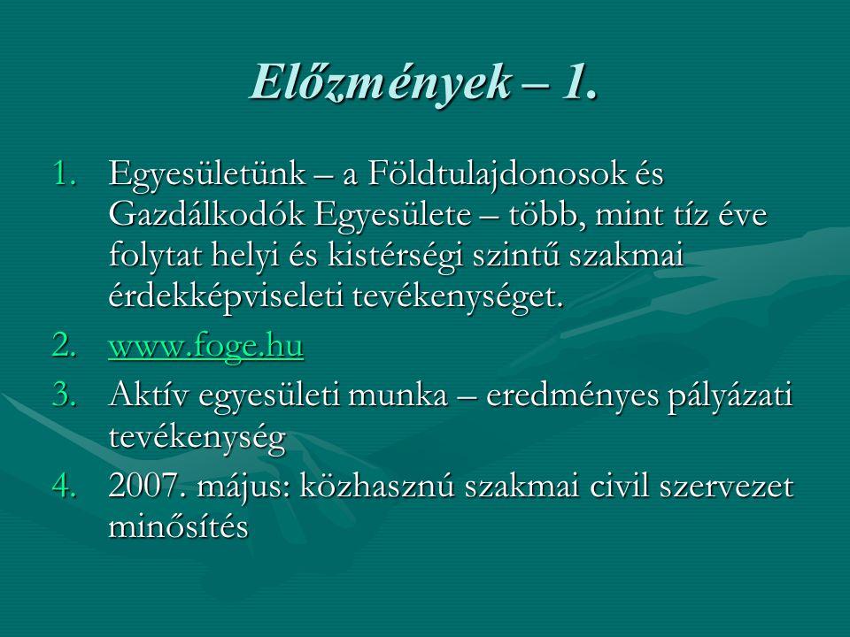 Előzmények – 2.LEADER pályázati kiírás - projektelképzelés - pályázatunk benyújtása 2006.