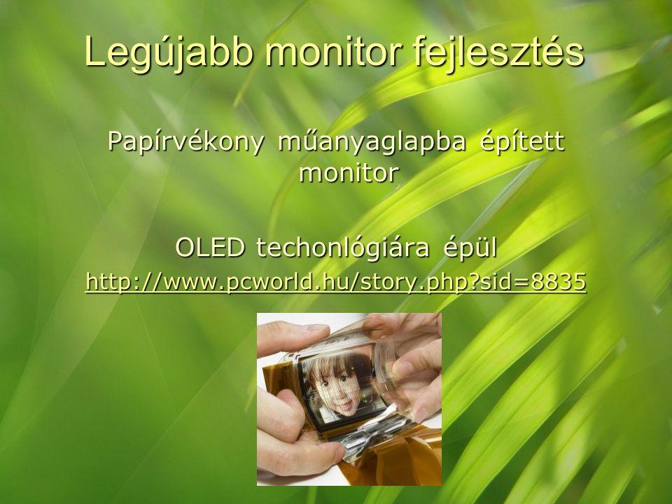 Legújabb monitor fejlesztés Papírvékony műanyaglapba épített monitor OLED techonlógiára épül http://www.pcworld.hu/story.php?sid=8835