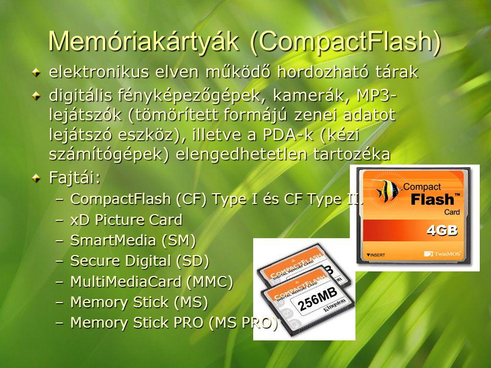 Memóriakártyák (CompactFlash) elektronikus elven működő hordozható tárak digitális fényképezőgépek, kamerák, MP3- lejátszók (tömörített formájú zenei