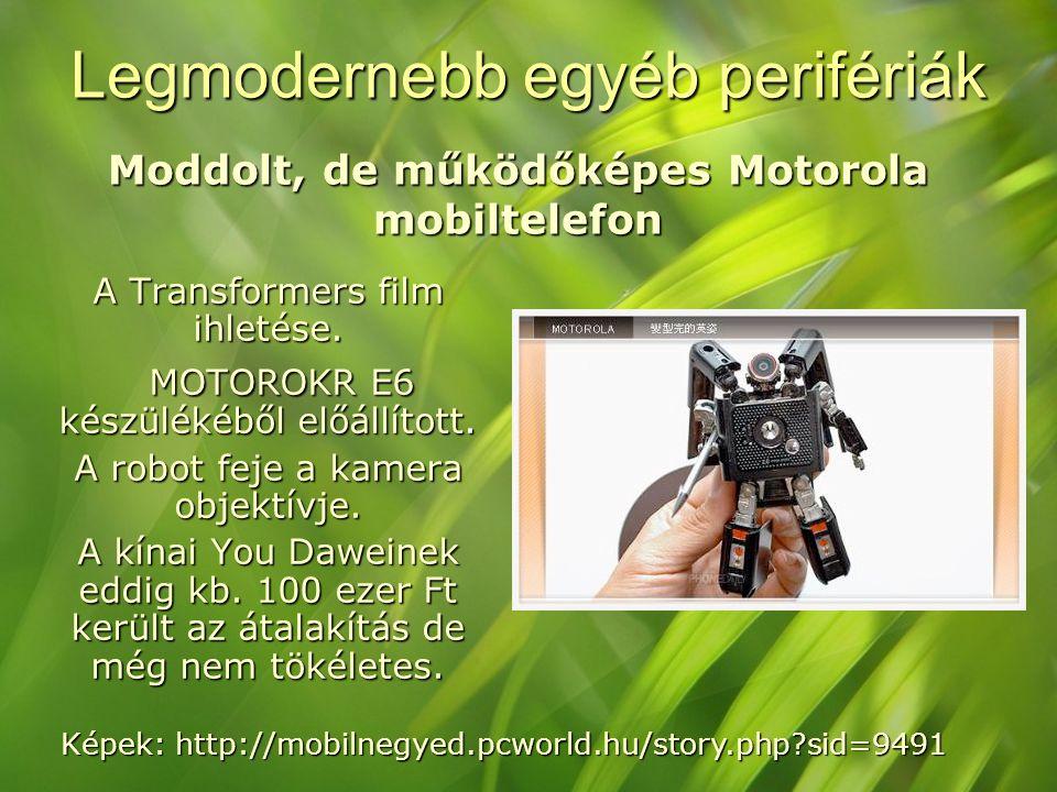 Legmodernebb egyéb perifériák A Transformers film ihletése. MOTOROKR E6 készülékéből előállított. MOTOROKR E6 készülékéből előállított. A robot feje a