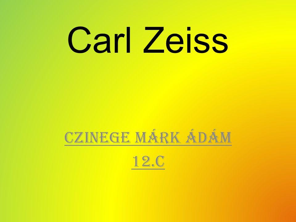 Carl Zeiss Czinege Márk Ádám 12.c