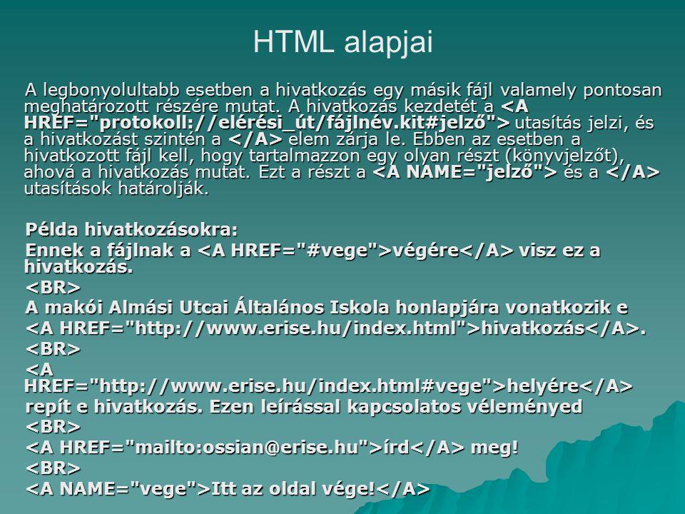 HTML alapjai A legbonyolultabb esetben a hivatkozás egy másik fájl valamely pontosan meghatározott részére mutat.