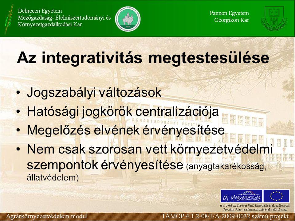 Integratív agrár-környezetvédelem Csak az állattenyésztést érinti A termelési folyamat élő szervezetekhez kötött Forráshiányos szektorban kell alkalmazni