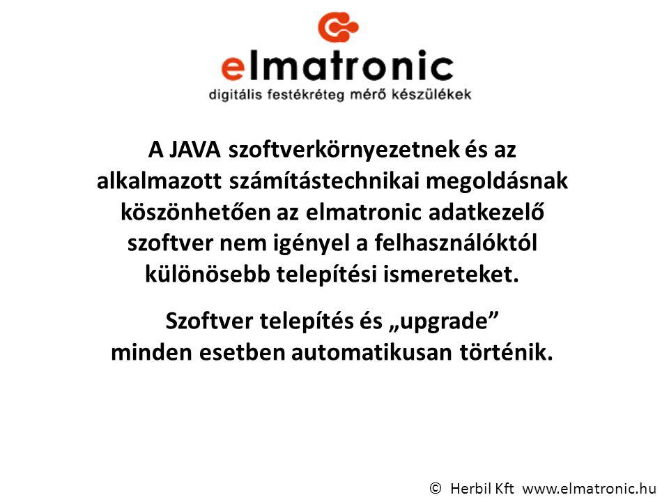 A JAVA szoftverkörnyezetnek és az alkalmazott számítástechnikai megoldásnak köszönhetően az elmatronic adatkezelő szoftver nem igényel a felhasználóktól különösebb telepítési ismereteket.