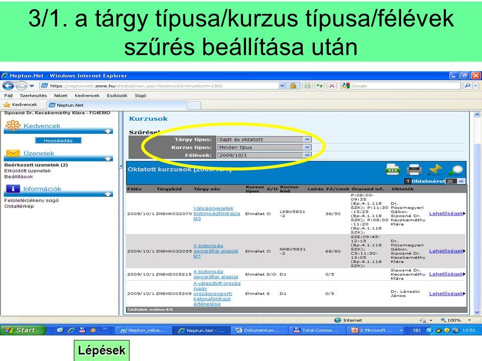 Lépések 3/1. a tárgy típusa/kurzus típusa/félévek szűrés beállítása után